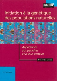 Initiation à la génétique des populations naturelles - Thierry de Meeus