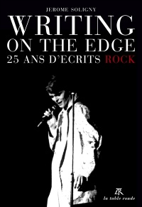 Vignette du livre Writing on the edge: 25 ans d'écrits rock