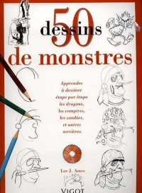 50 dessins de monstres - Lee J. Ames