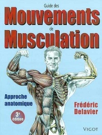 Guide des mouvements de musculation - FREDERIC DELAVIER