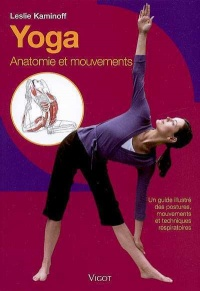 Yoga: Anatomie et mouvements - Leslie Kaminoff