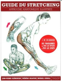 Guide du stretching: Approche anatomique illustrée, Michael Gundill