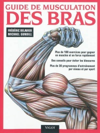 Guide de musculation des bras :plus de 100 exercices..., Michael Gundill