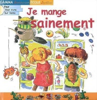 Je Mange Sainement - Denise Neveu