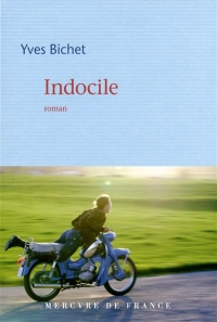 Indocile - Yves Bichet