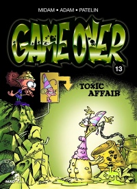 Vignette du livre Game Over T.13 : Toxic Affair