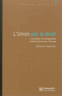 Vignette du livre L'union par le droit: l'invention d'un programme institutionnel p