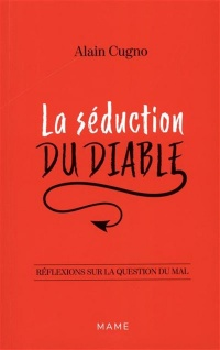 La séduction du diable - Alain Cugno
