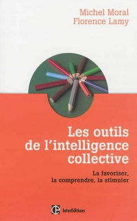 Outils de l'intelligence collective: coaching et organisation, Michel Moral