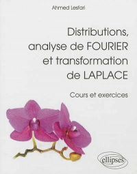 Vignette du livre Distributions, analyse de Fourier et transformation de Laplace