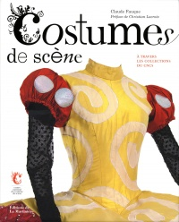 Vignette du livre Costumes de scènes: à travers les collections du centre national