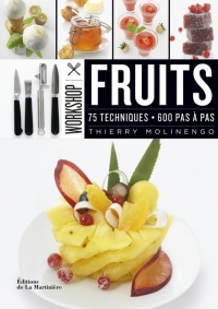 Vignette du livre Workshop fruits : 75 techniques, 600 pas à pas - Thierry Molinengo, Michel Langot