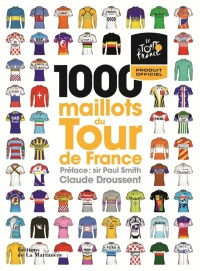 Vignette du livre 1.000 maillots du Tour de France - Claude Droussent, Paul Smith