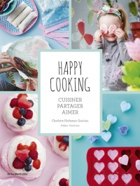 Happy Cooking : cuisiner, partager, aimer, Paul Lowe