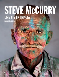 Vignette du livre Une vie en images - Steve Mccurry, Bonnie McCurry