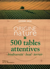 Vignette du livre Origine nature : 500 tables attentives  Guide 2018