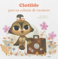 Clotilde part en colonie de vacances, Romain Mennetrier