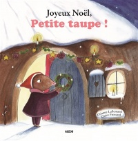 Joyeux Noël, Petite taupe ! - Orianne Lallemand, Claire Frossard