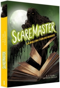 Scaremaster T.2 : La malédiction du marais, Stephanie Peters