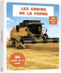 Les engins de la ferme - Julie Adam