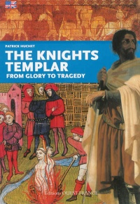 Vignette du livre The knights templar: from glory to tragedy