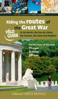 Vignette du livre Riding the routes of the Great War in Northern France and Belgian