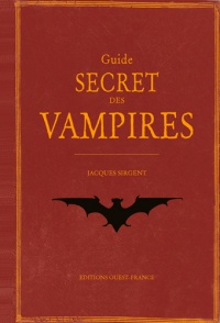 Guide secret des vampires - Jacques Sirgent
