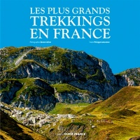Vignette du livre Les plus grands trekkings en France - Philippe Lemonnier, Bruno Colliot