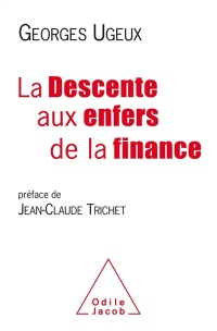 La descente aux enfers de la finance, Jean-Claude (membre d Trichet