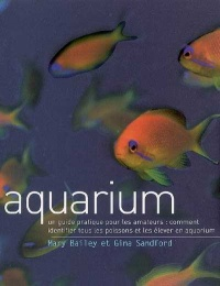 Vignette du livre Aquarium : Guide pratique pour les amateurs - Mary / Sandford Bailey