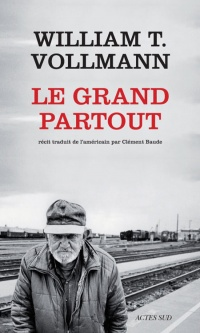 Vignette du livre Le grand partout - William Tanner Vollmann