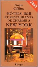 Vignette du livre Hôtels, B&B et Restaurants de Charme à New York 2002 - Michelle Gastaut