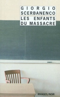 Les enfants du massacre - Giorgio Scerbanenco