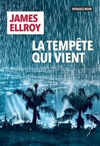 Le second quatuor de Los Angeles T.2 : La tempête qui vient - James Ellroy