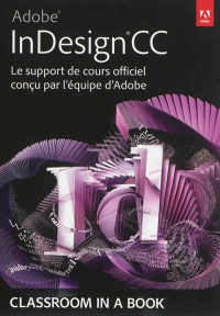 Vignette du livre Adobe InDesign CC: le support de cours officiel...