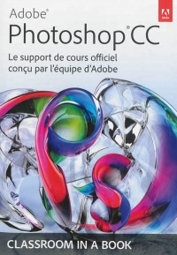 Vignette du livre Adobe Photoshop CC: le support de cours officiel...