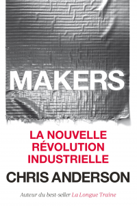 Vignette du livre Makers: la nouvelle révolution industrielle - Chris Anderson