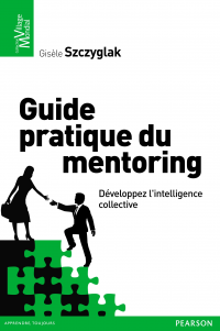 Guide pratique du mentoring: développez l'intelligence collective - Stanislawa Szczyglak