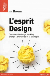 Esprit design: comment le design thinking change l'entreprise e - Tim Brown