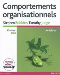 Vignette du livre Comportements organisationnels 14e Éd. - Stephen Robbins, Timothy Judge, Véronique Tran
