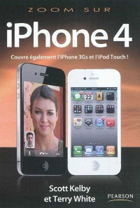 Vignette du livre Zoom sur l'iPhone 4,iPod Touch - Scott Kelby, Terry White