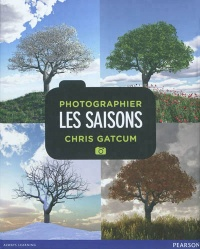 Photographier les saisons - Chris Gatcum