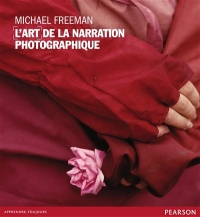 Vignette du livre Art de la narration photographique(L') - Michael Freeman