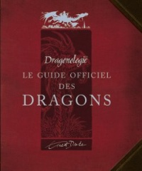 Vignette du livre Dragonologie, le guide officiel des dragons
