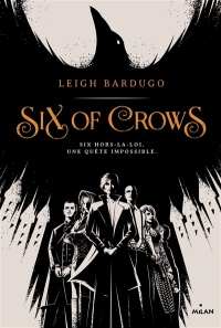 Six of Crows T.1 - Leigh Bardugo