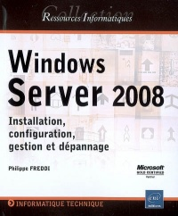 Vignette du livre Windows Server 2008: installation, configuration, gestion et
