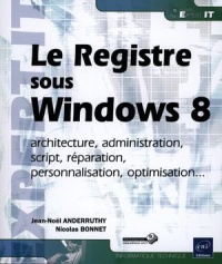 Vignette du livre Le registre Windows 8: architecture, administration, script, répa