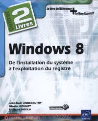 Le registre Windows 8: architecture, administration, script, répa, Nicolas Bonnet