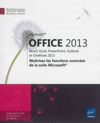 Microsoft Office 2013: Word, Excel, PowerPoint et Outlook 2013