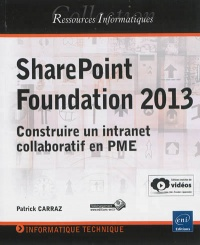 Vignette du livre SharePoint Foundation 2013: construire un intranet collaboratif..
